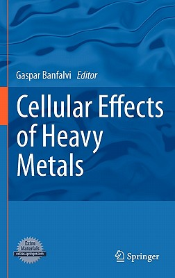 Cellular Effects of Heavy Metals By Banfalvi, Gasper (EDT)